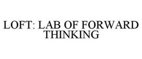 LOFT: LAB OF FORWARD THINKING