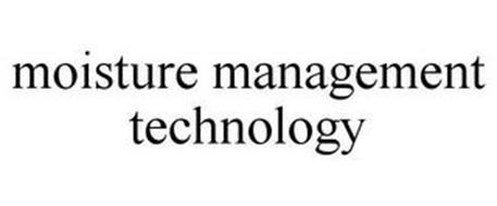 MOISTURE MANAGEMENT TECHNOLOGY