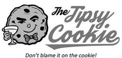 THE TIPSY COOKIE, DON'T BLAME IT ON THECOOKIE