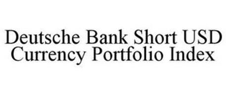DEUTSCHE BANK SHORT USD CURRENCY PORTFOLIO INDEX