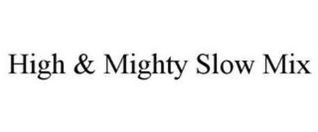HIGH & MIGHTY SLOW MIX