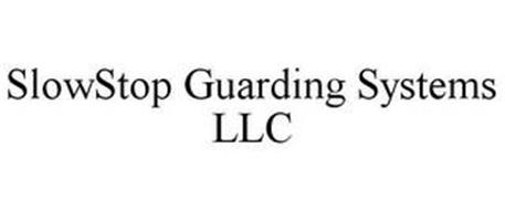 SLOWSTOP GUARDING SYSTEMS LLC