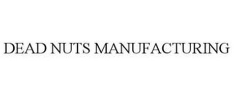 DEAD NUTS MANUFACTURING