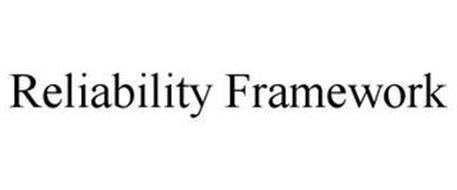 RELIABILITY FRAMEWORK