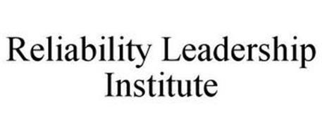 RELIABILITY LEADERSHIP INSTITUTE