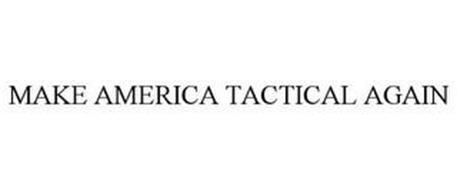 MAKE AMERICA TACTICAL AGAIN