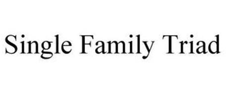 SINGLE FAMILY TRIAD