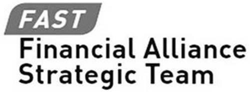 FAST FINANCIAL ALLIANCE STRATEGIC TEAM