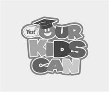 YES! OUR KIDS CAN