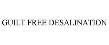 GUILT FREE DESALINATION