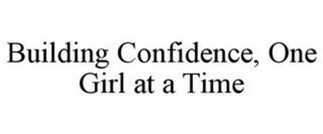 BUILDING CONFIDENCE, ONE GIRL AT A TIME
