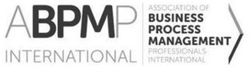 ABPMP INTERNATIONAL ASSOCIATION OF BUSINESS PROCESS MANAGEMENT PROFESSIONALS INTERNATIONAL