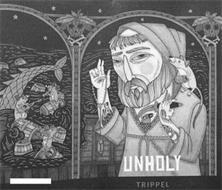 UNHOLY TRIPPEL