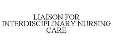 LIAISON FOR INTERDISCIPLINARY NURSING CARE