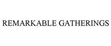 REMARKABLE GATHERINGS