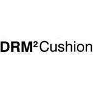 DRM² CUSHION