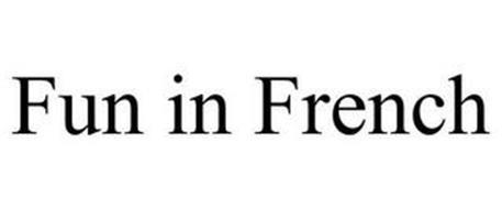FUN IN FRENCH