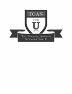 TCAN FOR U THE COLLEGE ADVISOR NETWORK FOR YOU