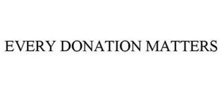 EVERY DONATION MATTERS