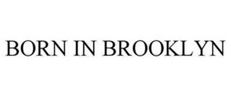 BORN IN BROOKLYN