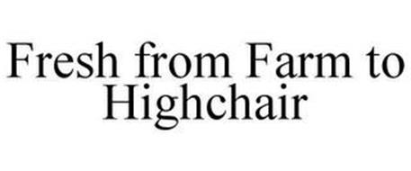 FRESH FROM FARM TO HIGHCHAIR