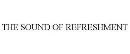 THE SOUND OF REFRESHMENT