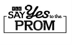 TLC SAY YES TO THE PROM