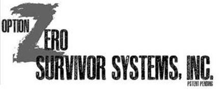 OPTION ZERO SURVIVOR SYSTEMS, INC. PATENT PENDING
