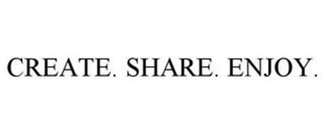 CREATE. SHARE. ENJOY.