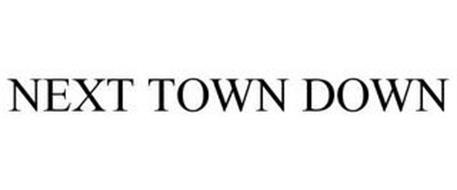 NEXT TOWN DOWN