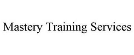 MASTERY TRAINING SERVICES