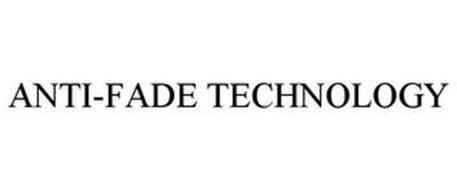 ANTI-FADE TECHNOLOGY