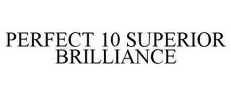 PERFECT 10 SUPERIOR BRILLIANCE