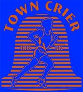 TOWN CRIER 5K AND 10K