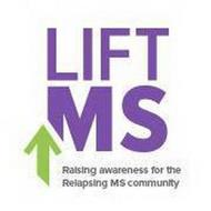 LIFT MS RAISING AWARENESS FOR THE RELAPSING MS COMMUNITY