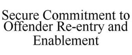 SECURE COMMITMENT TO OFFENDER RE-ENTRY AND ENABLEMENT