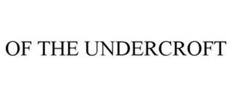 OF THE UNDERCROFT