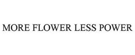 MORE FLOWER LESS POWER