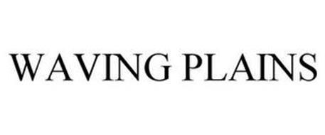 WAVING PLAINS