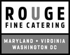 ROUGE FINE CATERING MARYLAND VIRGINIA WASHINGTON DC