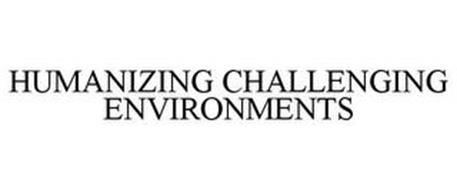 HUMANIZING CHALLENGING ENVIRONMENTS