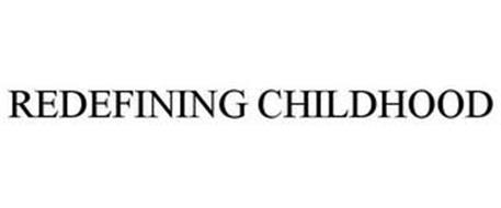REDEFINING CHILDHOOD