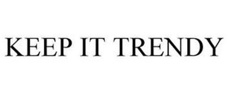 KEEP IT TRENDY