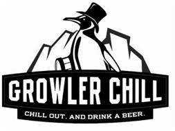 GROWLER CHILL CHILL OUT. AND DRINK A BEER.