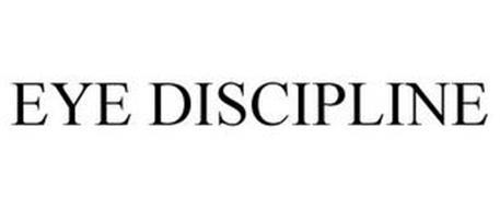 EYE DISCIPLINE