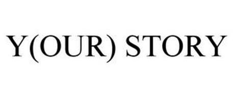 Y(OUR) STORY