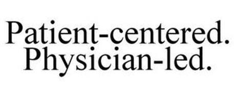 PATIENT-CENTERED. PHYSICIAN-LED.