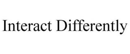 INTERACT DIFFERENTLY