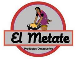 EL METATE PRODUCTOS OAXAQUEÑOS