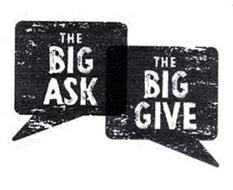 THE BIG ASK THE BIG GIVE